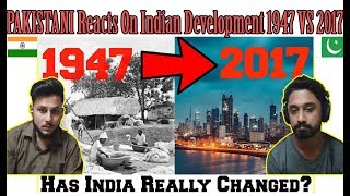 Pakistani Reaction On India's Development 1947 vs 2017 - AA Reactions