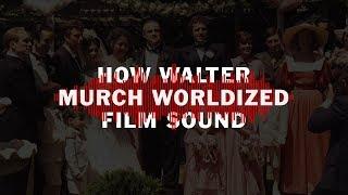 How Walter Murch Worldized Film Sound