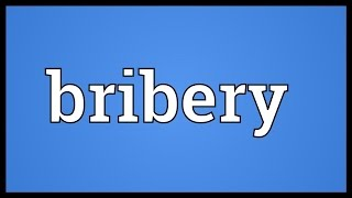 Bribery Meaning