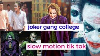 Slow motion,joker gang challenge tik tok musically best new video