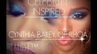 CELEBRITY INSPIRED MAKEUP | CYNTHIA BAILEY OF RHOA