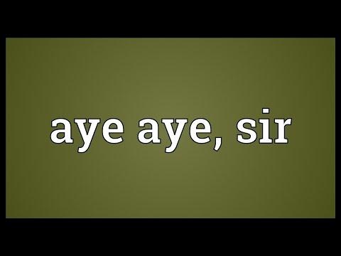 Aye aye, sir Meaning