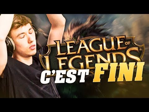 LEAGUE OF LEGEND CEST FINI !