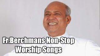 Tamil Christian Praise&Worship Songs|Fr.Berchmans Best Songs|Jebthotta Jeyageethangal 2021|Part- 2