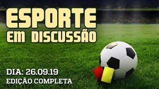 Esporte em Discussão - 26/09/19