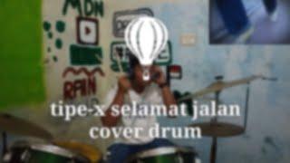 """Cover drum lagu """"Tipe-X selamat jalan""""...!"""