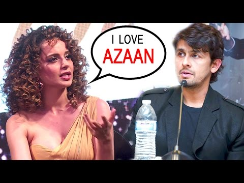 Kangana Ranaut Shows Sonu Nigam How To Respect Azaan - Says ' I LOVE Azaan'