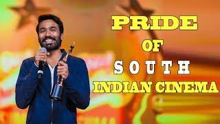 Pride Of South Indian Cinema - Dhanush.