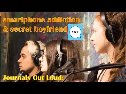Journals Out Loud - smartphone addiction & secret boyfriend