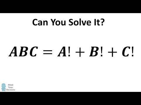 Solve ABC = A! + B! + C! The Factorial Digits Sum Puzzle!