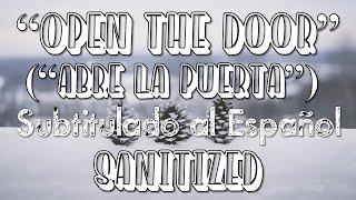 Open The Door (Abre La Puerta) - Sanitized (Subtitulado al Español)