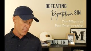 The Effects of Bad Relationships in Repetitive Sin