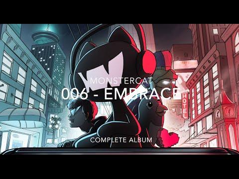 Monstercat 006 - Embrace: Full Album