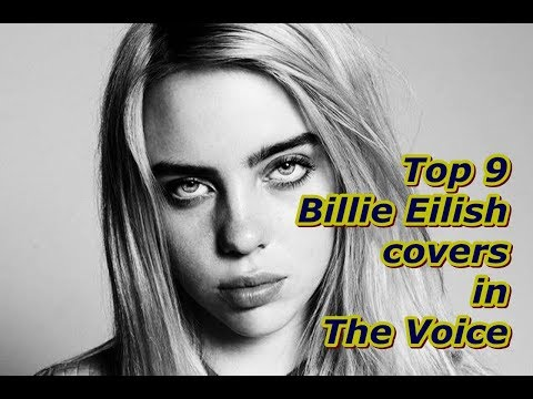 Top 9 -  Billie Eilish Covers In The Voice