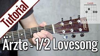 Die Ärzte - 1/2 Lovesong | Gitarren Tutorial Deutsch