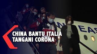 China Kirim Tim Kesehatan ke Italia Untuk Bantu Atasi Virus Corona