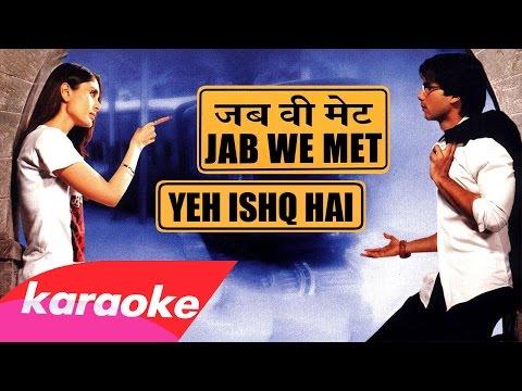 """Yeh Ishq Hai (Karaoke, lyrics) [from """"Jab We Met"""", 2007]"""