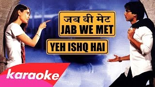 "Yeh Ishq Hai (Karaoke, lyrics) [from ""Jab We Met"", 2007]"