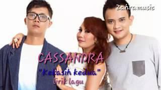 CASSANDRA  kekasih kedua lirik