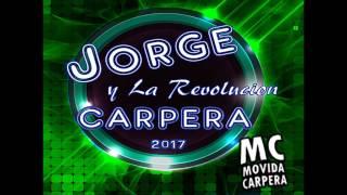 Jorge Y La Revolucion Carpera - Todo Esta En Vos - 2017 - MC -