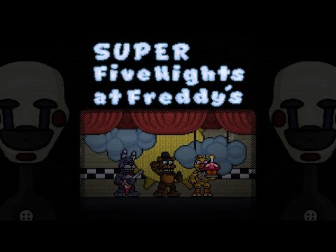 SUPER Five Nights at Freddy's: FNaF Fan-Game | Full Game Playthrough / Walkthrough [ No Commentary ]