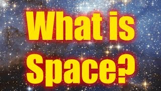 What is Space? Where does it Begin? - What is Astronomy - MoT Basics of Astronomy