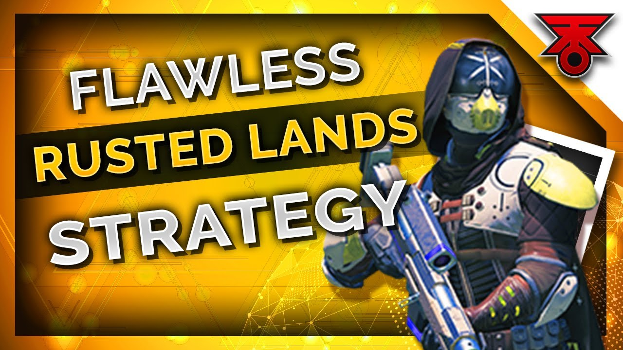 RUSTED LANDS - HOW TO GO FLAWLESS TIPS & TRICKS on Destiny 2!