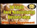 30 Small Food Manufacturing Business Ideas | With Low Investment