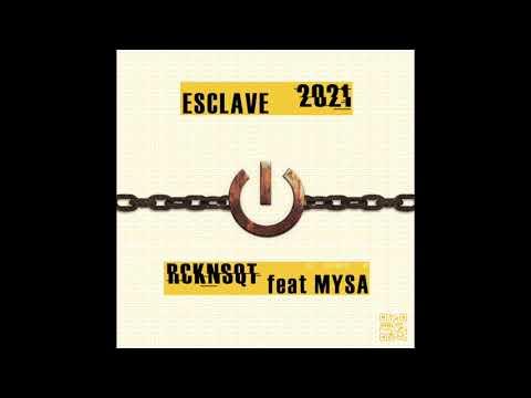 Youtube: RCKNSQT«ESCLAVE 2021» feat MYSA