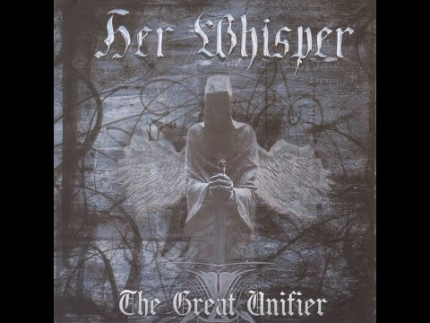 Her Whisper - The Great Unifier (STF-Records) [Full Album]