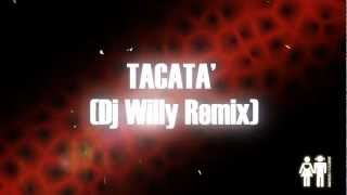 Tacabro - Tacata' - Dj Willy Remix