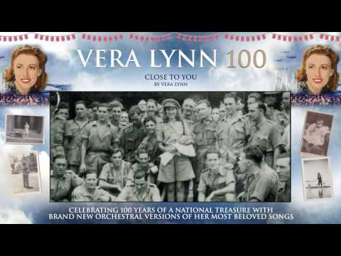 Dame Vera Lynn - 100 - Close To You