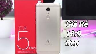 Mở hộp & Đánh giá Xiaomi Redmi 5 Plus bản 4Gb Ram 64Gb Rom : Giá rẻ, màn hình 18:9 , thiết kế đẹp