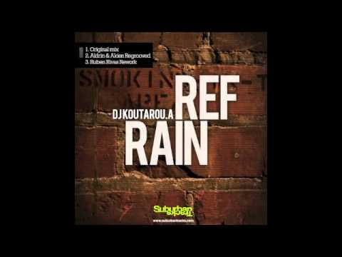 DJ Koutarou.A  -Refrain (Aldrin & Akien Regrooved Mix)