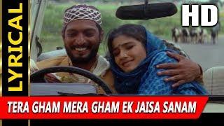 Tera Gham Mera Gham Ek Jaisa Sanam With Lyrics|Kavita Krishnamurthy,Hariharan|Ghulam-E-Mustafa Songs