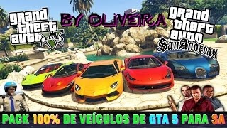 GTA PACK 100% 217 VEÍCULOS DE GTA 5 PARA GTA SA BY OLIVEIRA FULL HD 1080p60