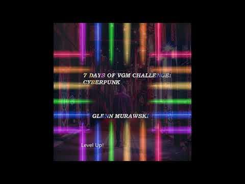 7 Days of VGM Challenge   Cyberpunk Full Album