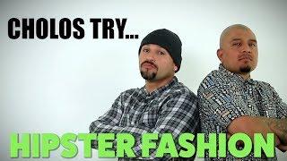 Cholos Try HIPSTER FASHION | mitú