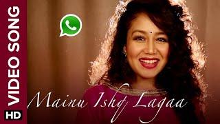 Mainu Ishq Lagaa whatsapp status and ringtone | Neha Kakkar | Shareek | Jaidev Kumar