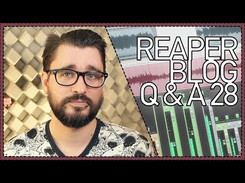 REAPER Blog Q&A #28 ||| When is the mix done; LATENCY; My feature requests