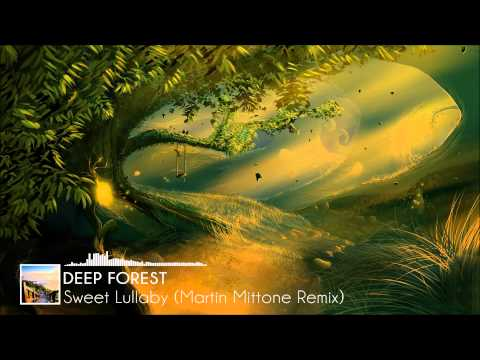 Deep Forest - Sweet Lullaby (Martin Mittone Remix) [FREE]