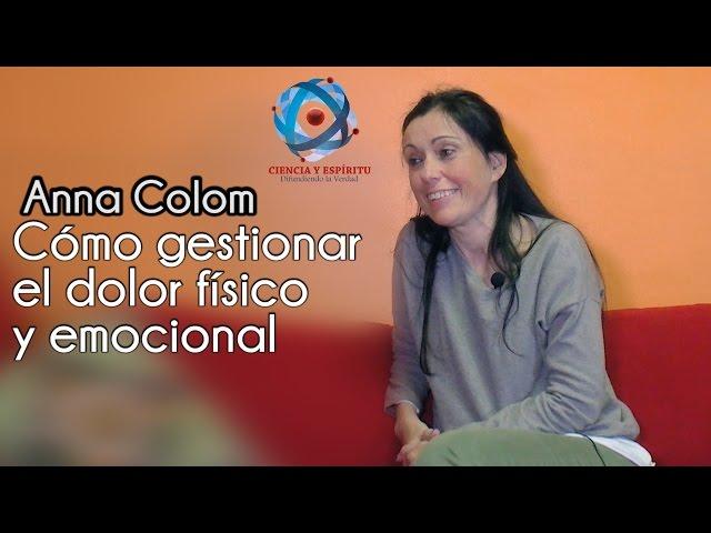 Como gestionar el dolor físico y emocional  por Anna Colom