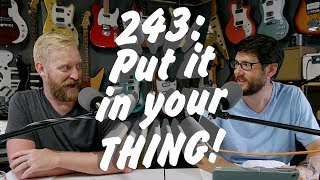 243: Put it in your thing