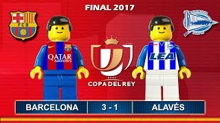 Copa del Rey Final 2017 • Barcelona vs Alavés • goal highlights Lego Football Film