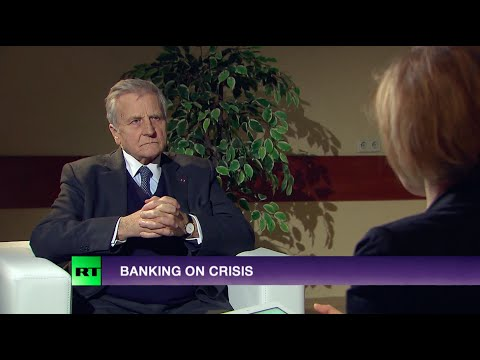 BANKING ON CRISIS (ft Jean-Claude Trichet, ex European Centr