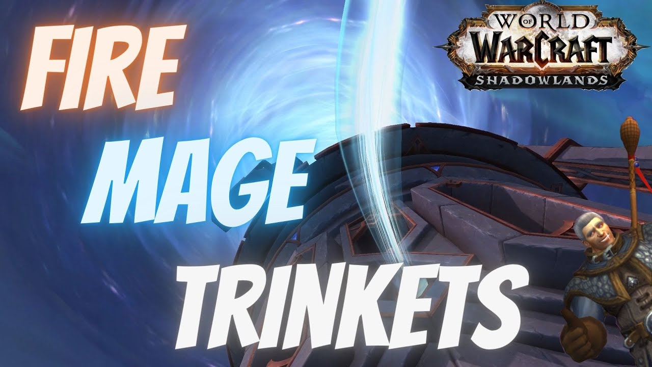 Best Fire Mage Trinkets For Pve Pvp In Shadowlands And How To Use Them Youtube