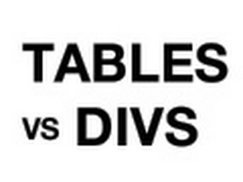 Tables Vs Divs - Just Write Clean Code!