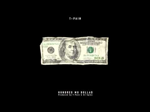 T Pain   Hundred Mo Dollas