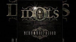 Idols - ''Dehumanization'' [FULL EP]