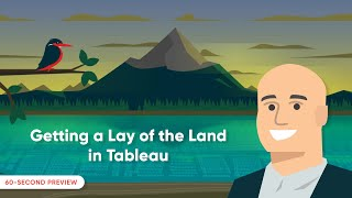 Preview - Getting a Lay of the Land in Tableau
